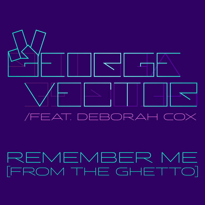 VECTOR, George - Remember Me (From The Ghetto)