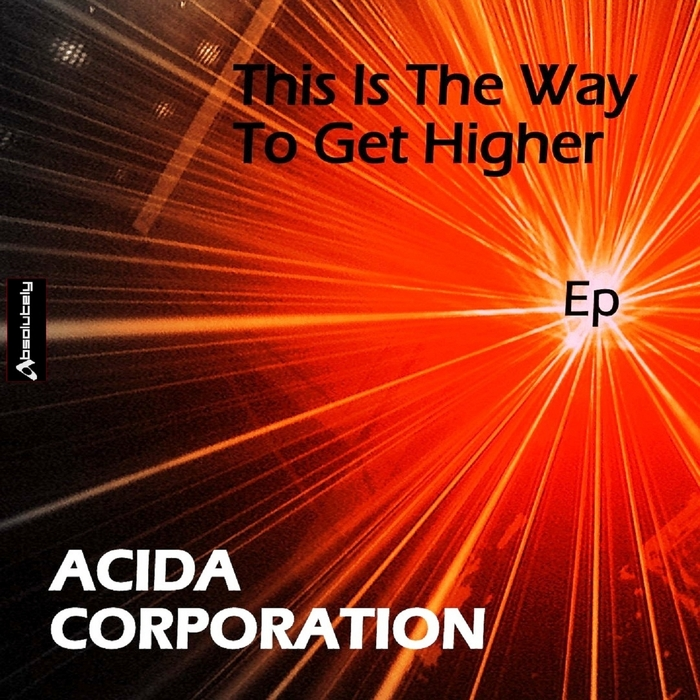 ACIDA CORPORATION - This Is The Way To Get Higher