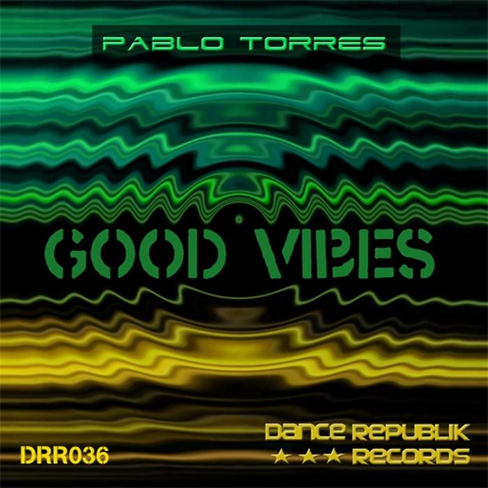 TORRES, Pablo - Good Vibes