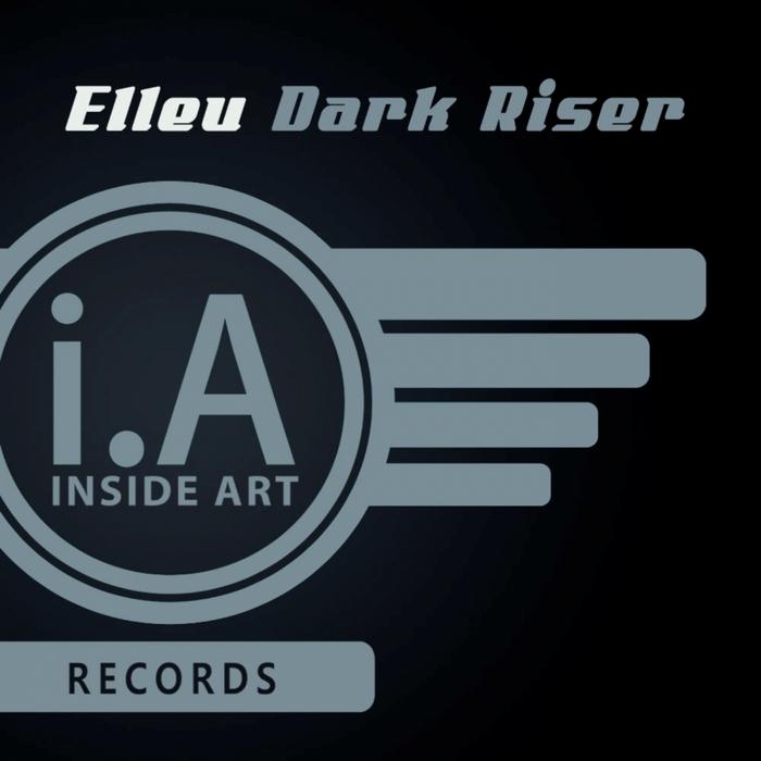 ELLEU - Dark Riser