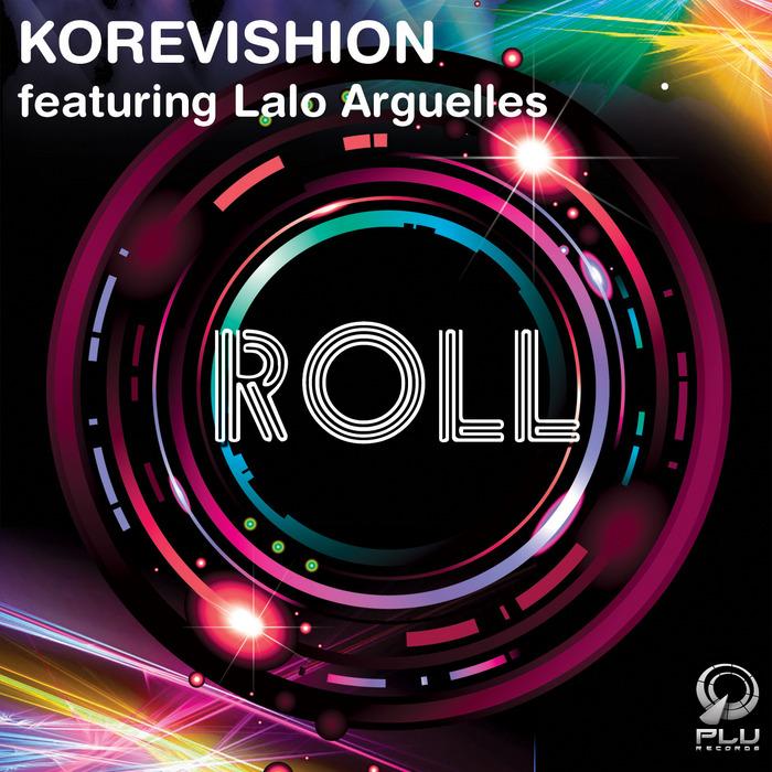 KOREVISHION feat LALO ARGUELLES - Roll