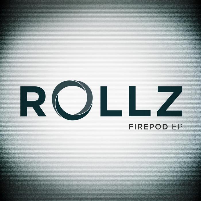 ROLLZ - Firepod EP