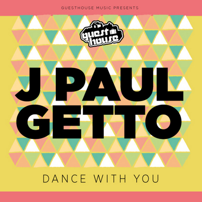 J PAUL GETTO - Dance With Me