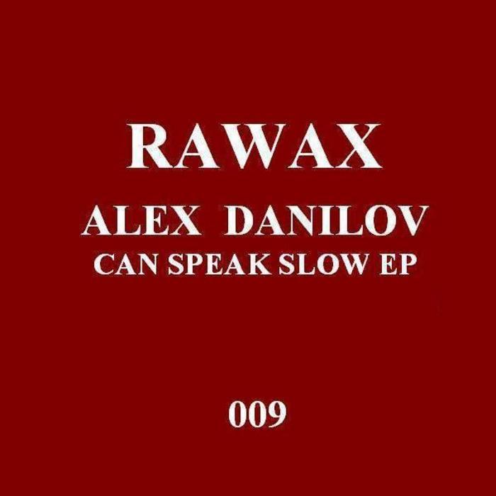 DANILOV, Alex - Can Speak Slow EP