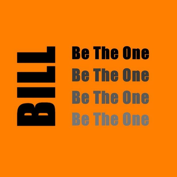 BILL - Be The One
