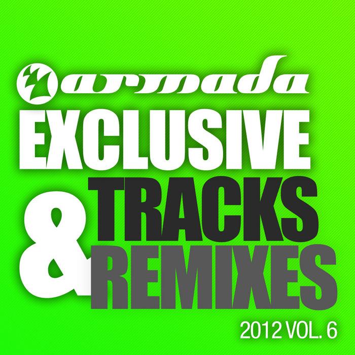 VARIOUS - Armada Exclusive Tracks & Remixes 2012 Vol 6