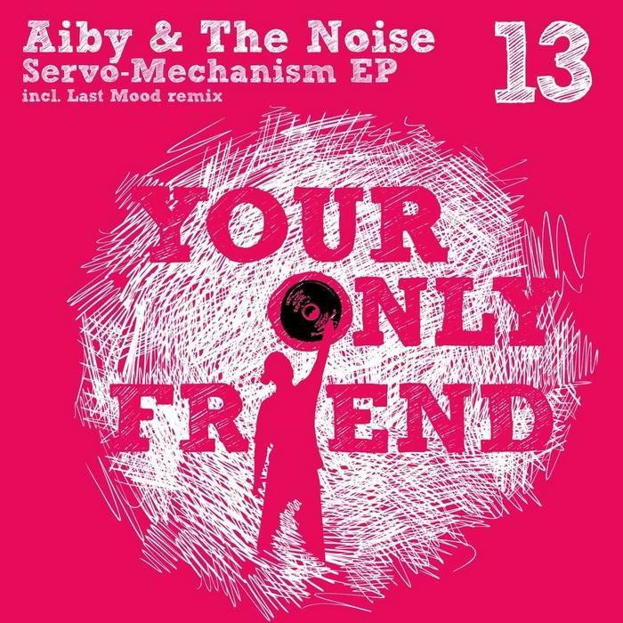 AIBY/THE NOISE - Servo Mechanism