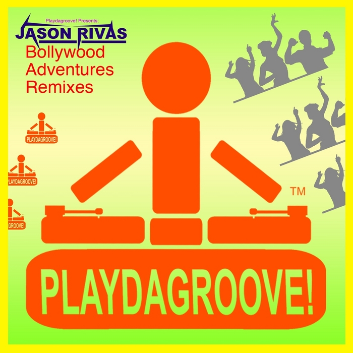 RIVAS, Jason - Bollywood Adventures (remixes)