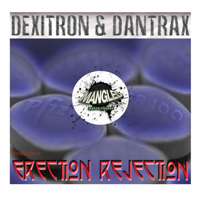 DEXITRON/DANTRAX - Erection Rejection