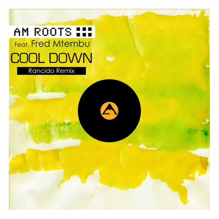 AM ROOTS feat FRED MTHEMBU - Cool Down
