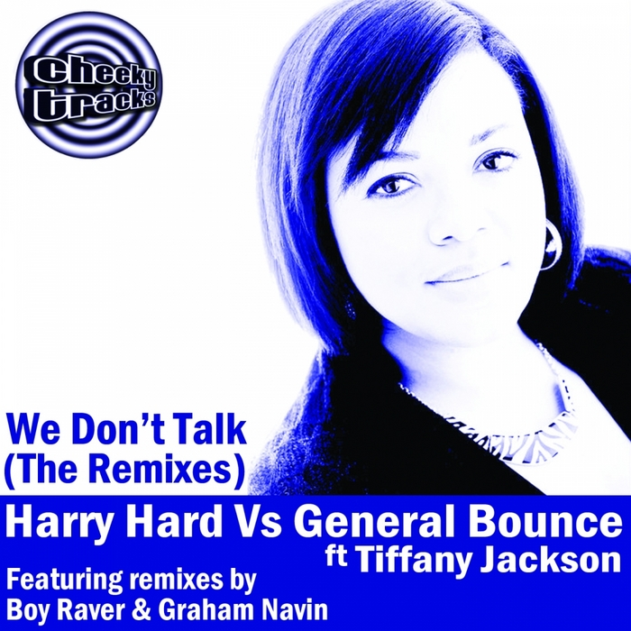 HARRY HARD vs GENERAL BOUNCE feat TIFFANY JACKSON - We Don't Talk: The Remixes