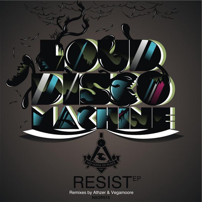 LOUD DISCO MACHINE - Resist EP