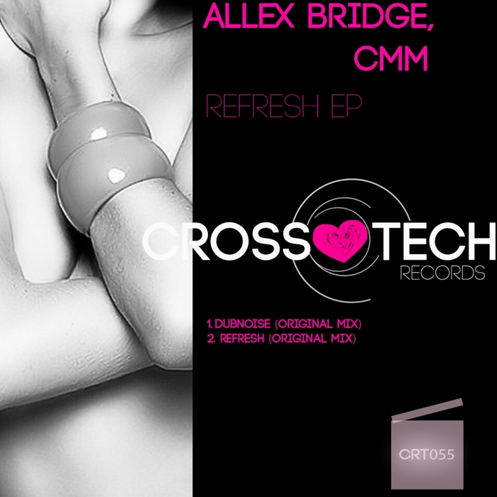 BRIDGE, Allex/CMM - Refresh EP