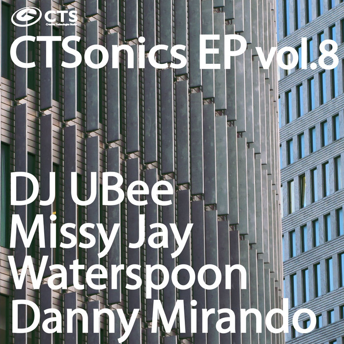 DJ UBEE/MISSY JAY/WATERSPOON/DANNY MIRANDO - Ctsonics Ep Vol 8