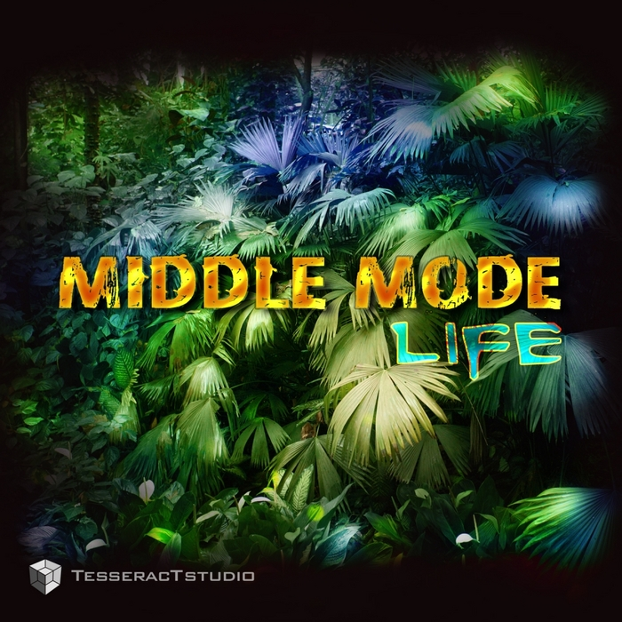 MIDDLE MODE - Life
