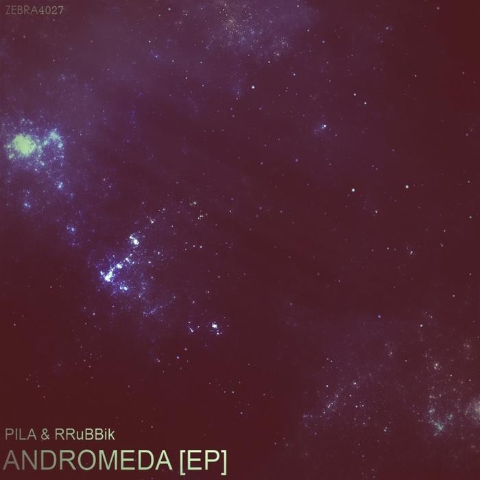 PILA/RRUBBIK - Andromeda