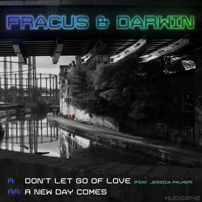 FRACUS & DARWIN - Don't Let Go Of Love