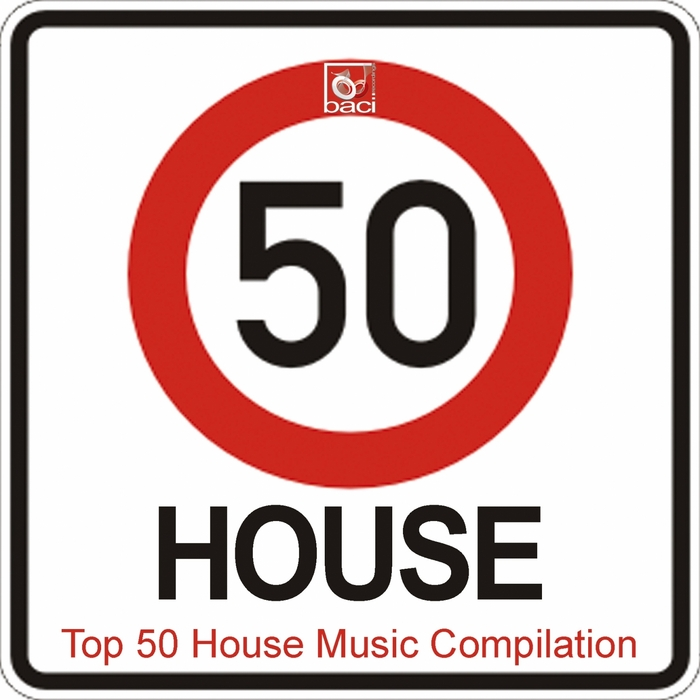 Various top 50 house music compilation 50 best house for Top 50 house songs