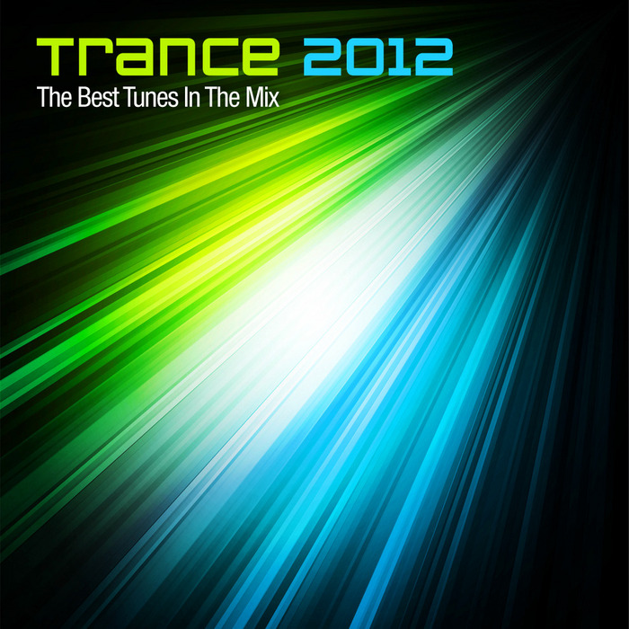 VARIOUS - Trance 2012: The Best Tunes In The Mix