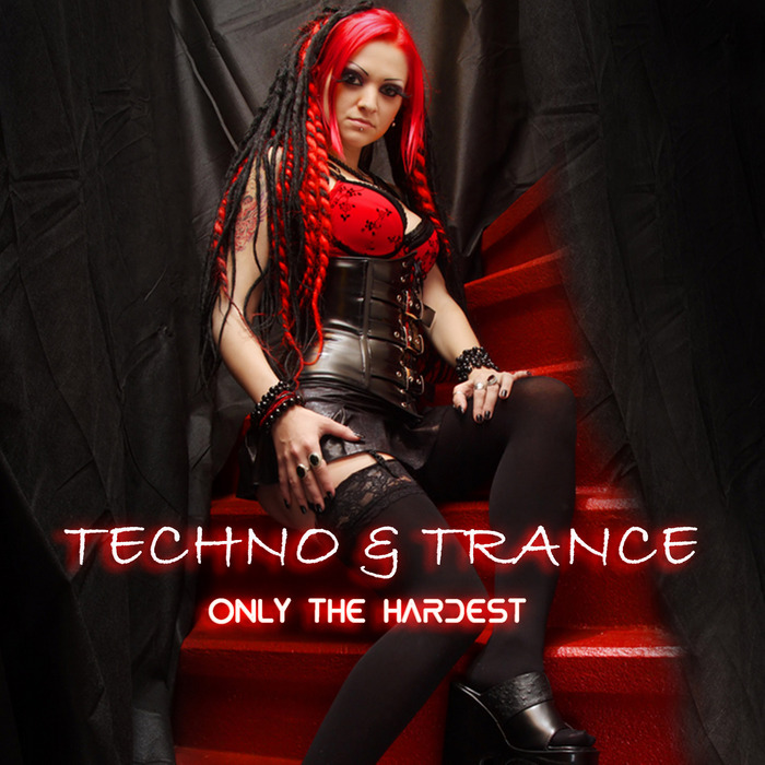 VARIOUS - Techno & Trance: Only The Hardest