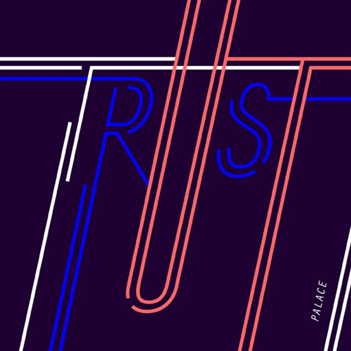 PALACE - Trust