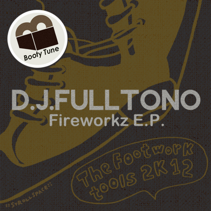 DJ FULLTONO - Fireworkz EP
