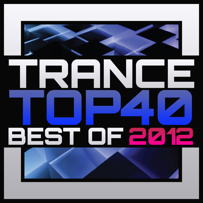 VARIOUS - Trance Top 40: Best Of 2012