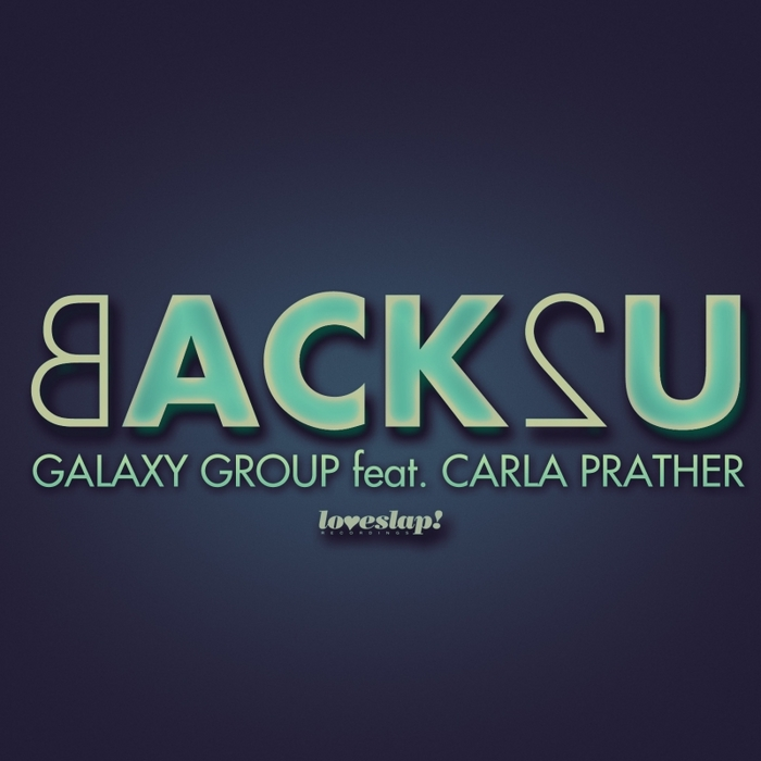 GALAXY GROUP feat CARLA PRATHER - Back2U