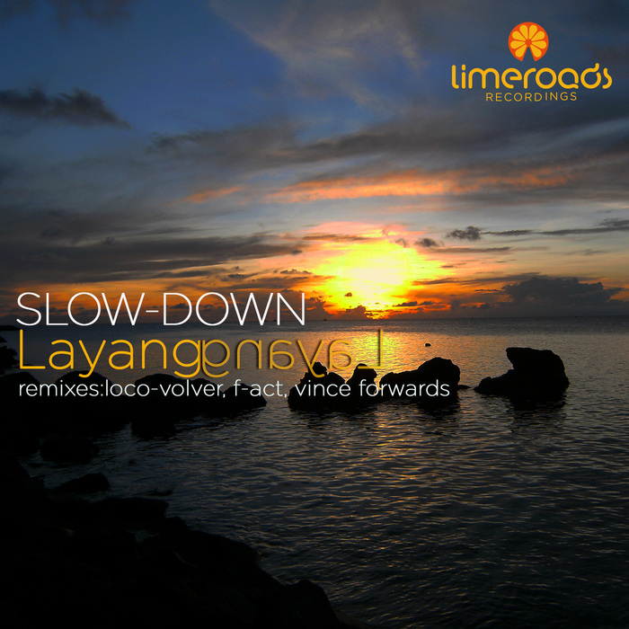 SLOW DOWN - Layang Layang
