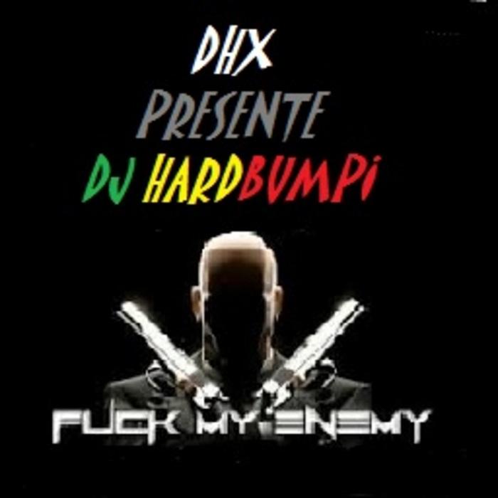 DHX Presente DJ HARDBUMPI - Fuck My Enemy