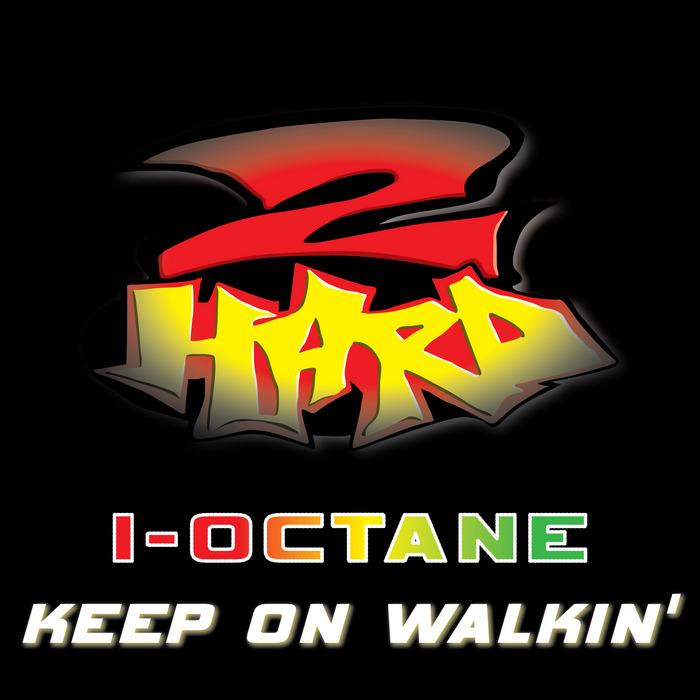 I OCTANE - Keep On Walkin'