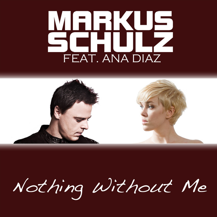 SCHULZ, Markus feat ANA DIAZ - Nothing Without Me (remixes)