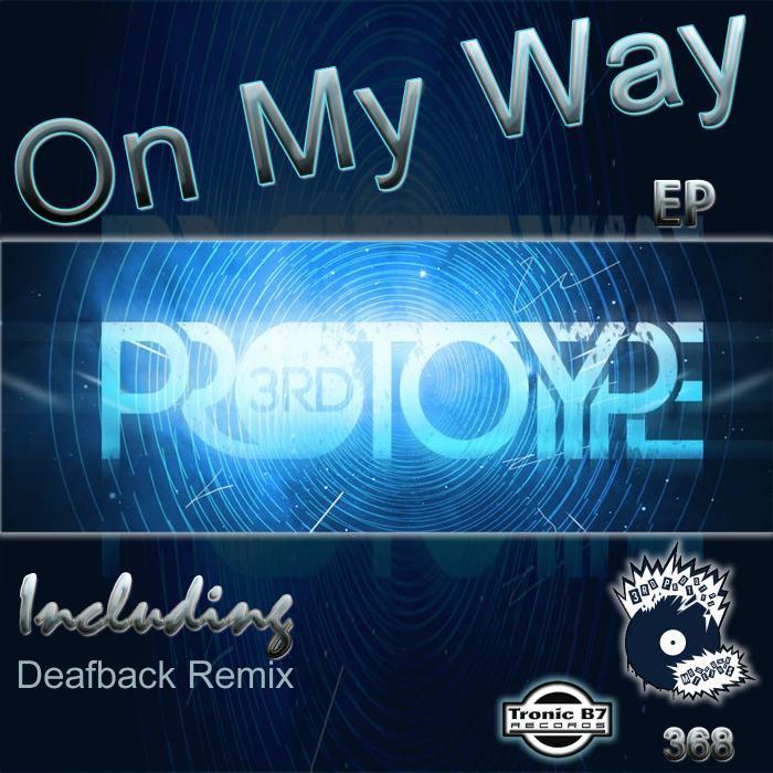 3RD PROTOTYPE - On My Way
