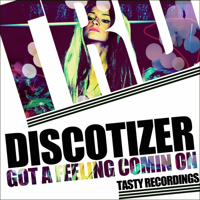 DISCOTIZER - Got A Feeling Coming On