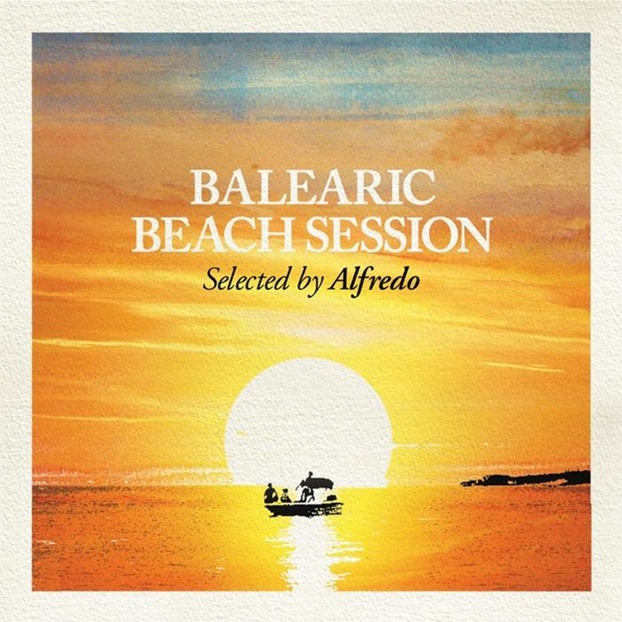 ALFREDO/VARIOUS - Balearic Beach Session (unmixed tracks)