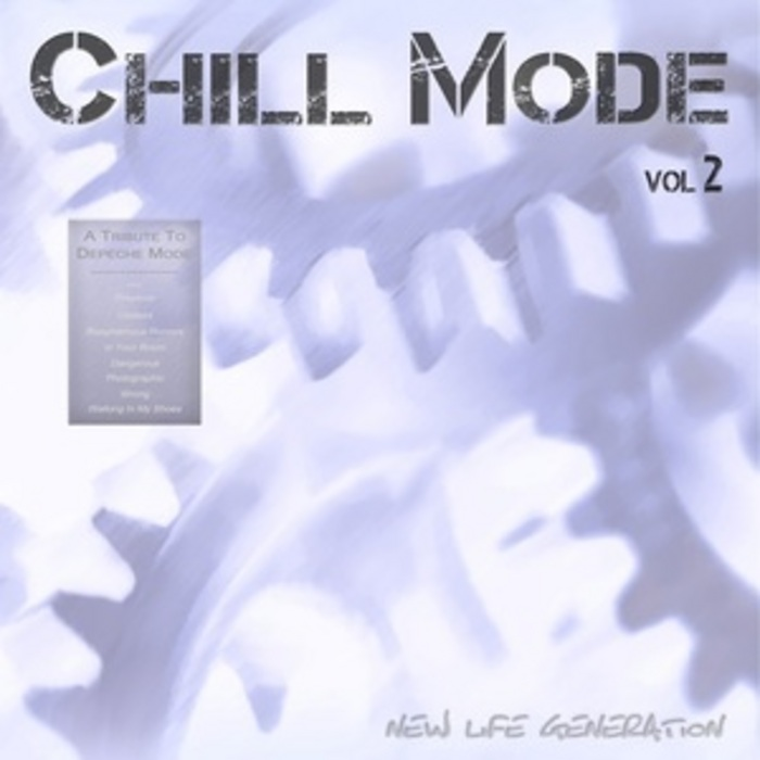 NEW LIFE GENERATION - Chill Mode Vol 2 (A Tribute To Depeche Mode)