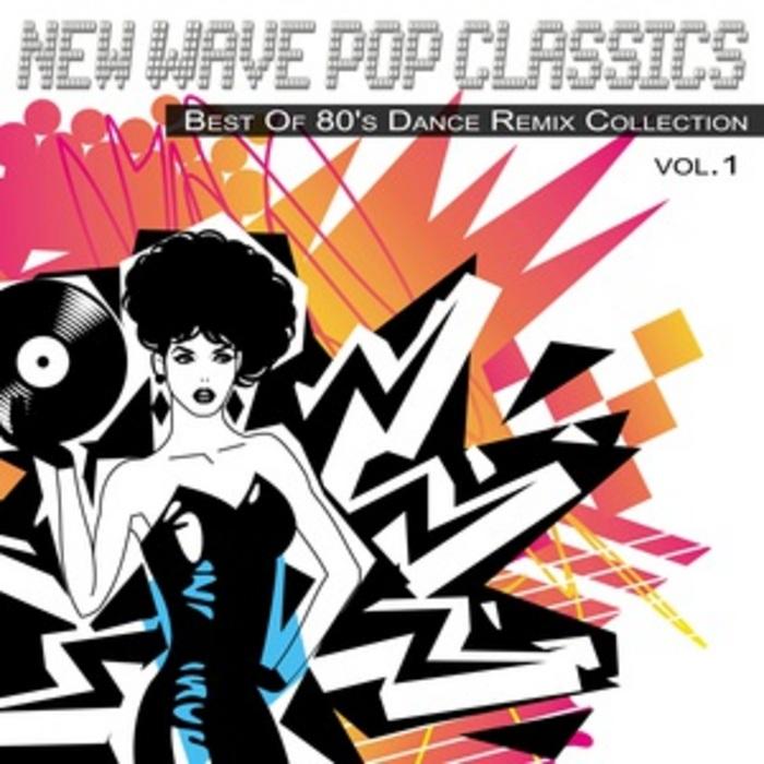 VARIOUS - New Wave Pop Classics Vol 1: Best Of 80's Dance Remix Collection