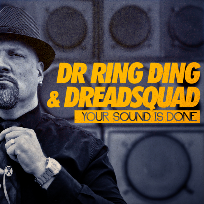 DR RING DING / DREADSQUAD - Your sound is done
