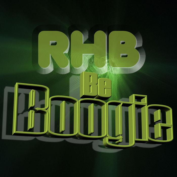 RHB - Be Boogie