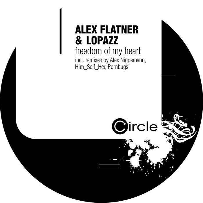 FLATNER, Alex/LOPAZZ - Freedom Of My Heart