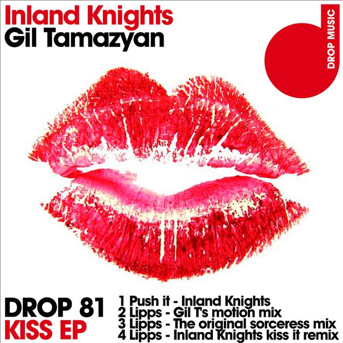 INLAND KNIGHTS/GIL TAMAZYAN - Kiss