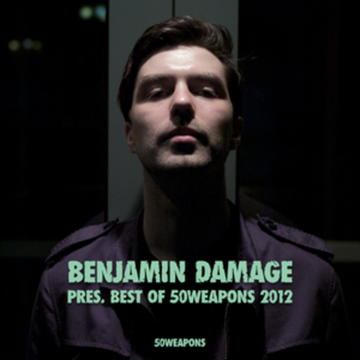 VARIOUS - Benjamin Damage Presents Best Of 50 Weapons 2012