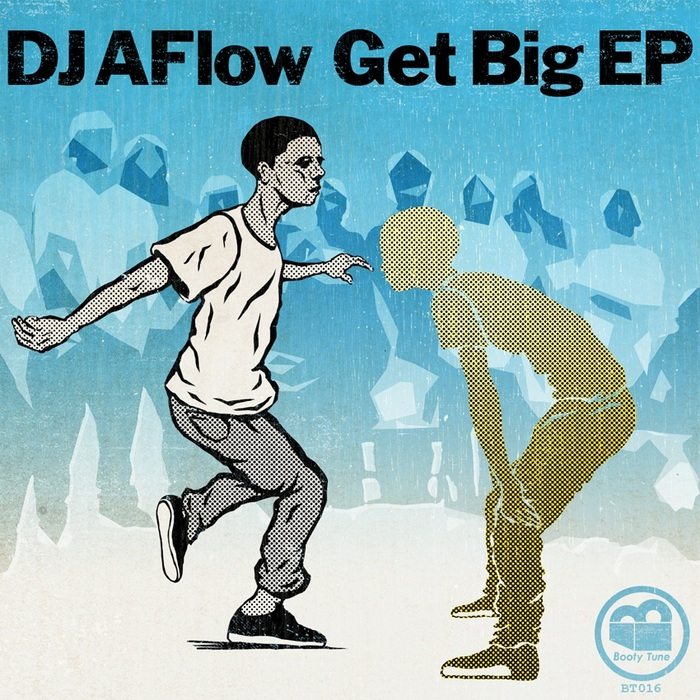 DJ AFLOW - Get Big EP