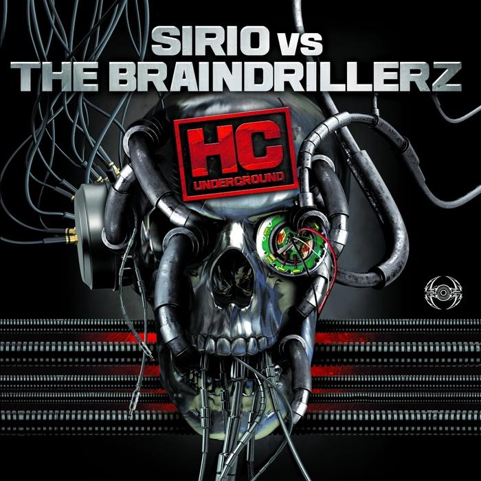 BRAINDRILLERZ, The/SIRIO - HC Underground
