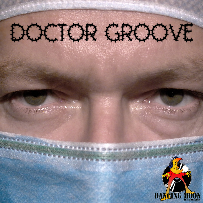 ROBENS, Jeff/ERIC SAND/ARMYSTRIAL/THOMAS TRIBAL/D MIKE - Doctor Groove