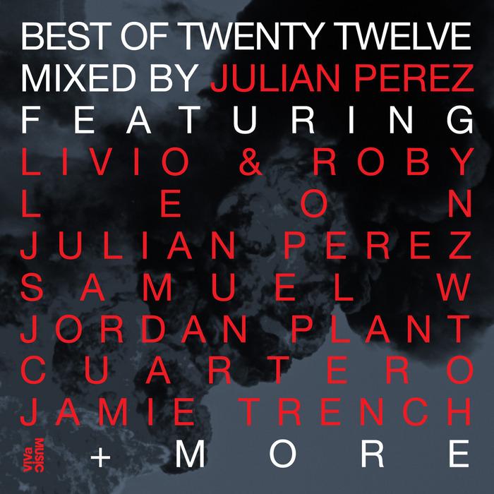 PEREZ, Julian/VARIOUS - Best Of Twenty Twelve - Part 2 (unmixed tracks)