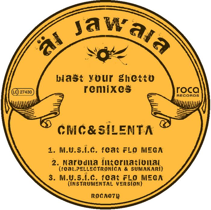 AL JAWALA - Blast Your Ghetto CMC & Silenta Remixes