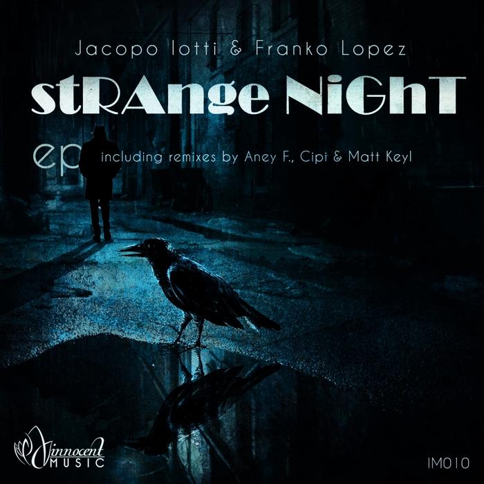 IOTTI, Jacopo/FRANKO LOPEZ - Strange Night EP