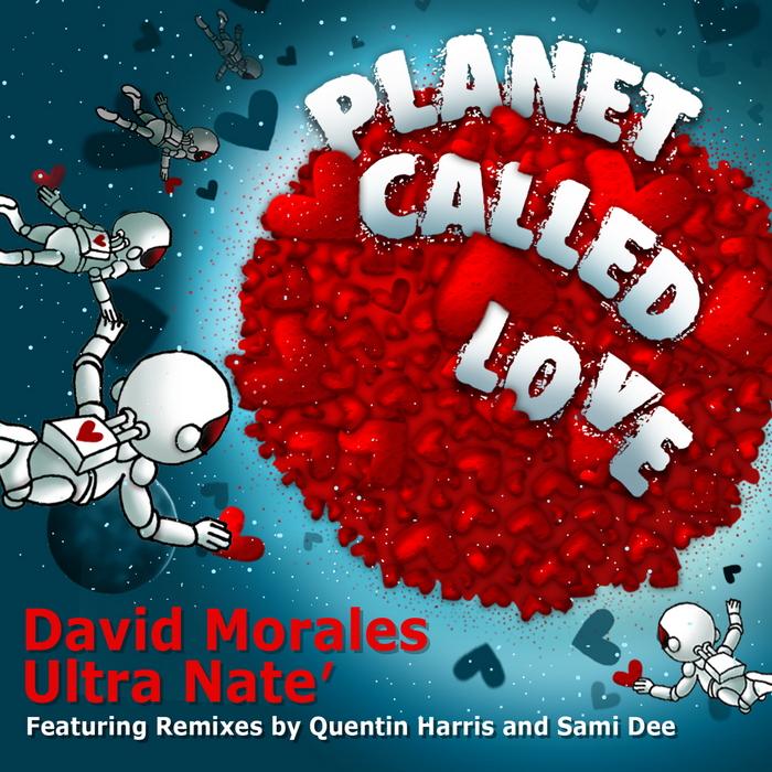 MORALES, David/ULTRA NATE - Planet Called Love (remixes)