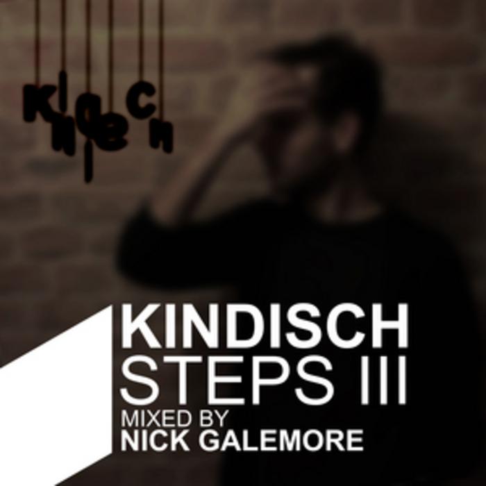 GALEMORE, Nick/VARIOUS - Kindisch Steps III  (mixed by Nick Galemore) (unmixed tracks)